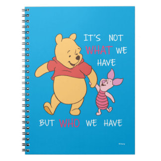 Pooh & Piglet | It's Not What We Have Quote Notebook
