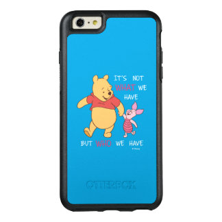 Pooh & Piglet | It's Not What We Have Quote OtterBox iPhone 6/6s Plus Case
