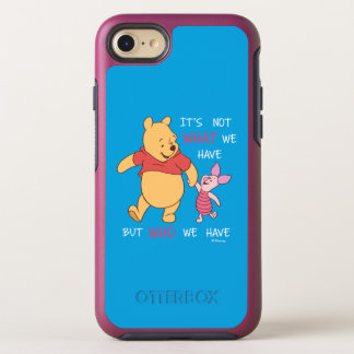 Pooh & Piglet | It's Not What We Have Quote OtterBox Symmetry iPhone 8/7 Case