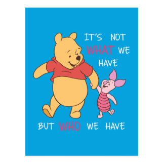 Pooh & Piglet | It's Not What We Have Quote Postcard