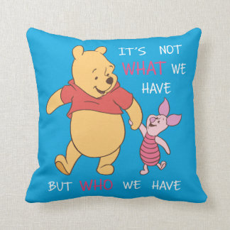 Pooh & Piglet | It's Not What We Have Quote Throw Pillow