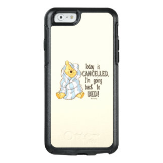 Pooh   Today is Cancelled Quote OtterBox iPhone 6/6s Case