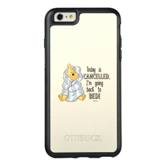 Pooh | Today is Cancelled Quote OtterBox iPhone 6/6s Plus Case