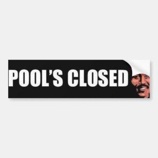 Pools Closed Bumper Sticker
