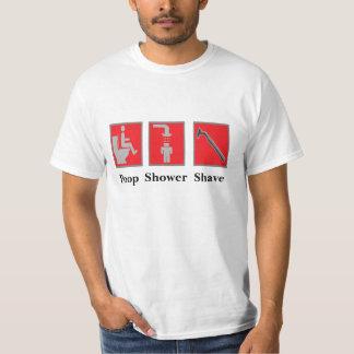 Poop,Shower,Shave shirt. T-Shirt