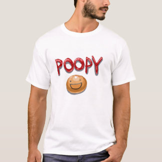 POOPY! T-Shirt