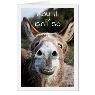 POOR DONKEY CONFUSED **45th BIRTHDAY?** NOT YOU!!! Card