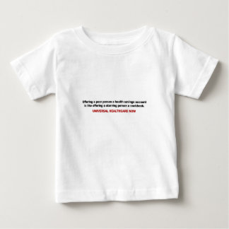 Poor, Health Savings Account, Universal Healthcare Baby T-Shirt