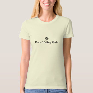 Poor Valley Gals - Organic T T-Shirt