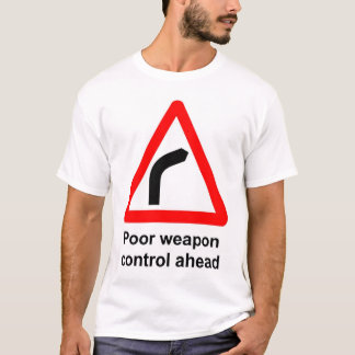 Poor Weapon Control T-Shirt