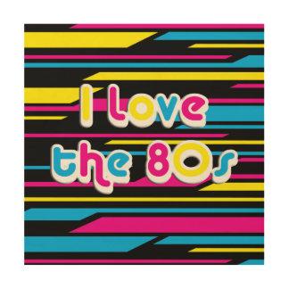 Pop Culture Retro I love the 80s Wood Canvas