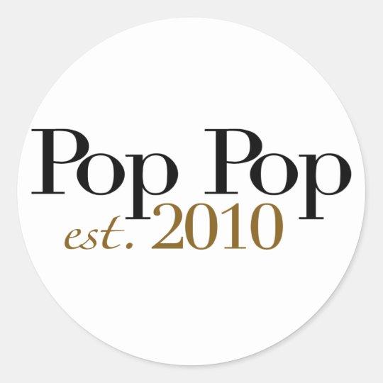 Pop Pop Est 2010 Classic Round Sticker
