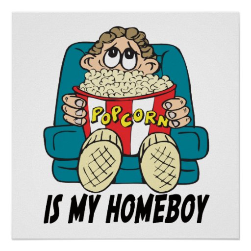 Popcorn is My Homeboy Poster