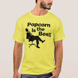Popcorn is the Best! T-Shirt