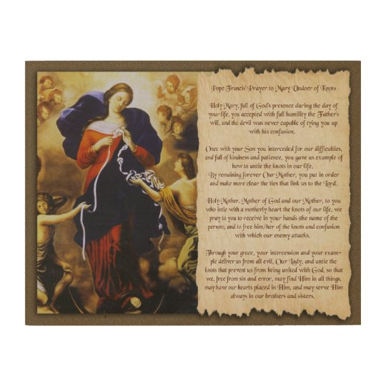 POPE FRANCIS PRAYER TO MARY UNDOER OF KNOTS. WOOD PRINT