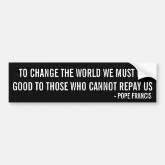 Pope Francis Quote Bumper Sticker