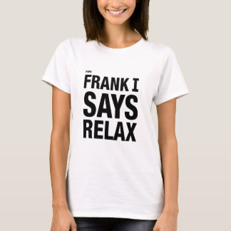 Pope Frank I says relax T-Shirt