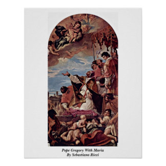 Pope Gregory With Maria By Sebastiano Ricci Poster
