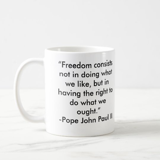Pope John Paul II Freedom Quote Coffee Mug