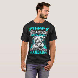 Poppy Not Lean Still Mean Dont Mess With Grandkids T-Shirt
