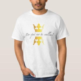 POR QUE NO TE CALLAS ? Coronas T-Shirt