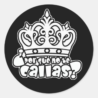 Por que No Te Callas Espana Rey Juan Carlos Classic Round Sticker