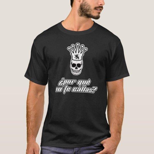 POR QUE NO TE CALLAS ? Skull T-Shirt