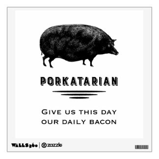 Porkatarian - Give Us Our Daily Bacon Wall Decal