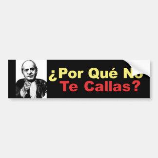 Porque No Te Callas - bumper sticker