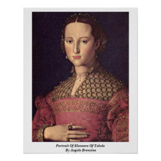 Portrait Of Eleonora Of Toledo By Angelo Bronzino Poster