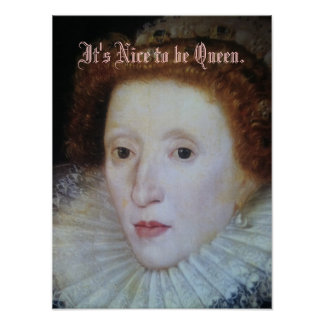 Portrait of Elizabeth..., It's Nice to be Queen. Poster