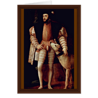 Portrait Of Emperor Charles V With Dog By Tizian Card