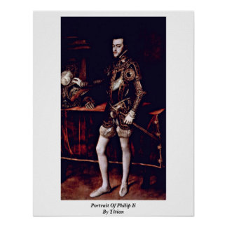 Portrait Of Philip Ii By Titian Poster