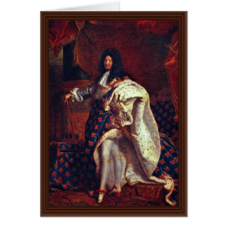 Portrait Of The French King Louis Xiv By Rigaud Hy Card