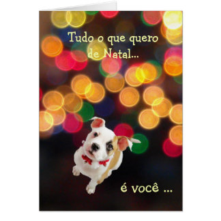 Portuguese: All I want for Christmas...is you Greeting Card
