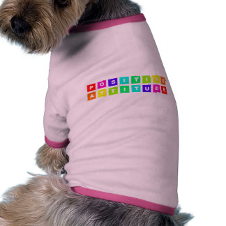 positive attitude dog t-shirt