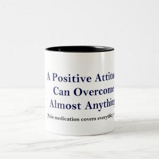 Positive Attitude / Pain Meds Humor Coffee Mug