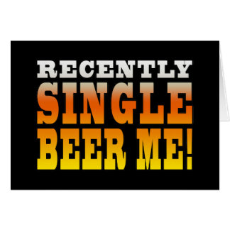 Positive Being Single Gift Ideas : Single Beer Me Card