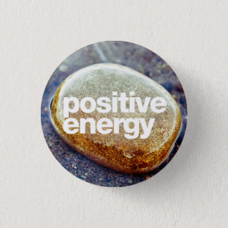 Positive Energy 1 Inch Round Button