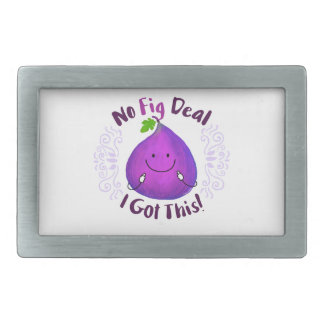 Positive Fig Pun - No Fig Deal I got this Belt Buckle