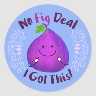 Positive Fig Pun - No Fig Deal I got this Classic Round Sticker
