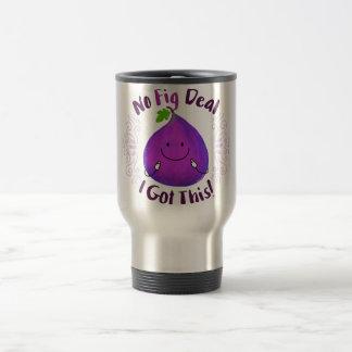 Positive Fig Pun - No Fig Deal I got this Travel Mug