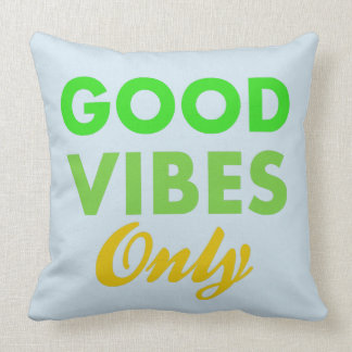 Positive Fun and good karma Good Vibes Only Throw Pillow