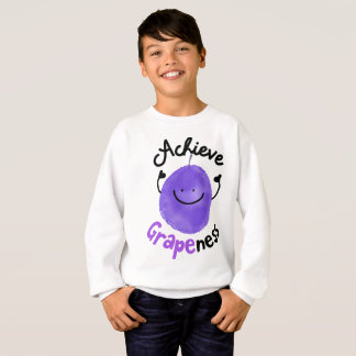 Positive Grape Pun - Achieve Grapeness Sweatshirt