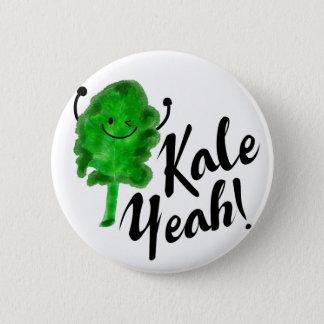 Positive Kale Pun - Kale Yeah! 2 Inch Round Button