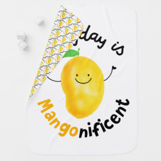 Positive Mango Pun - Everyday is Mangonificent Baby Blanket