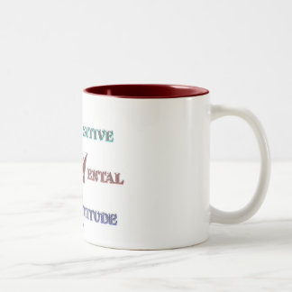 Positive Mental Attitude Two-Tone Coffee Mug