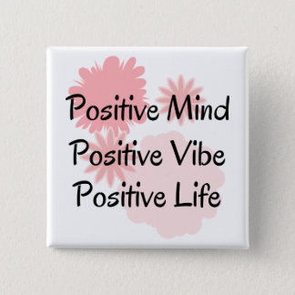 Positive Mind, Positive Vibe, Positive Life Quote 2 Inch Square Button
