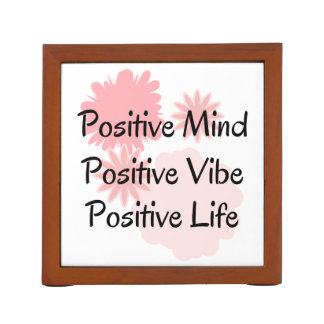 Positive Mind, Positive Vibe, Positive Life Quote Desk Organizer