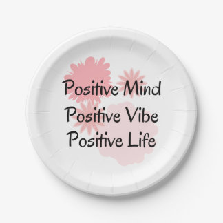 Positive Mind, Positive Vibe, Positive Life Quote Paper Plate